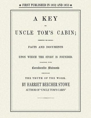 Tom S Cabin Review by Key To Tom S Cabin By Harriet Beecher Stowe Reviews Discussion Bookclubs Lists