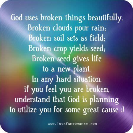 God Uses Broken by God Uses Broken Things Beautifully Quotes