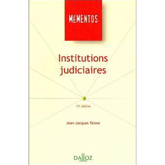 1361792299 des institutions judiciaires et de institutions judiciaires broch 233 jean jacques taisne