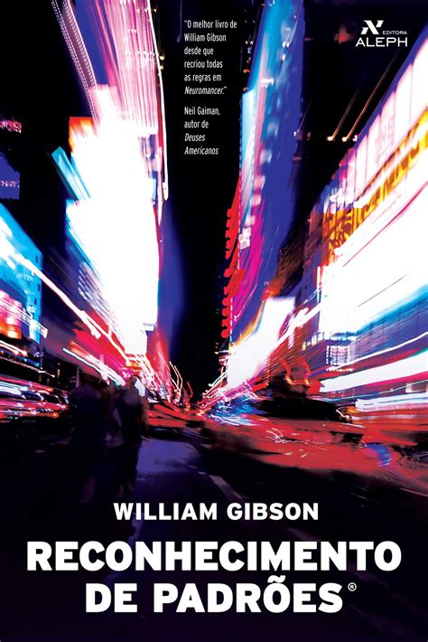 pattern recognition gibson review william gibson aleph image gallery