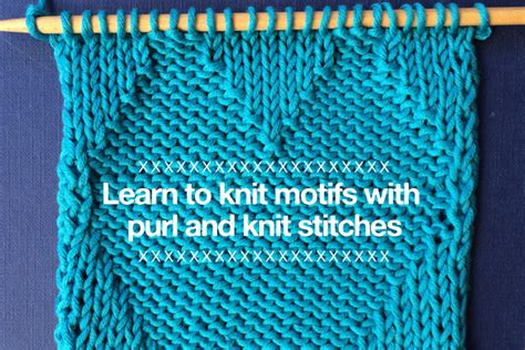 Learn To Knit As We Move Into The Season Of Chunky Cardigans And Sweaters by Learn To Knit Motifs With Purl And Knit Stitches The