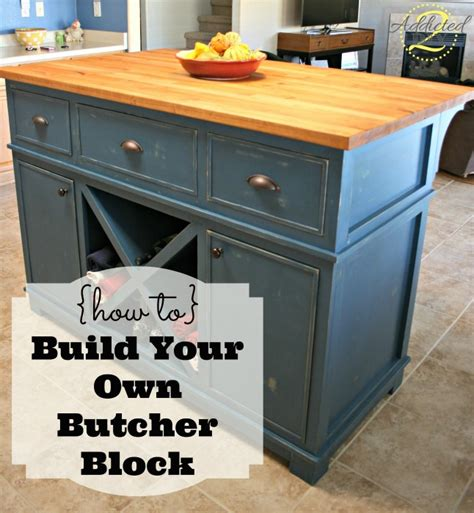 build your own kitchen island plans how to build your own butcher block addicted 2 diy
