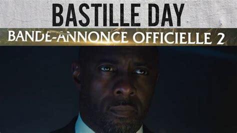 s day vf bande annonce finale du bastille day en vf