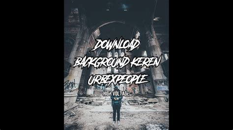 background urbexpeople keren youtube