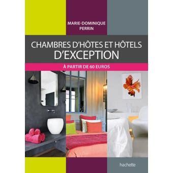 achat chambres d hotes chambres d h 244 tes et h 244 tels d exception broch 233