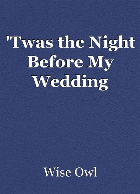 Twas The Light Before by Twas The Before Wedding Poem By Wise Owl
