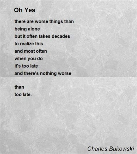 oh yes poem by charles bukowski poem hunter