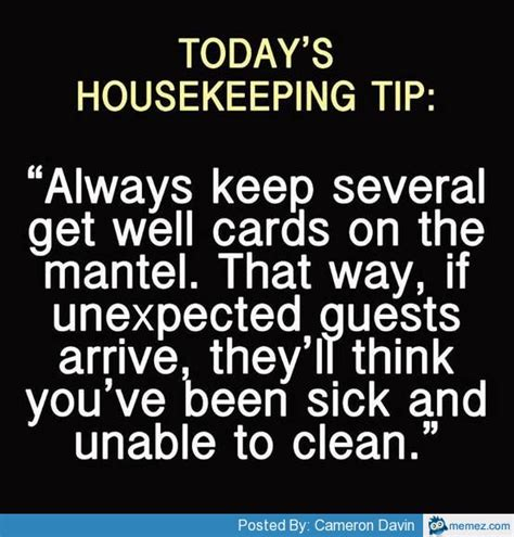 Housekeeping Meme - housekeeping tip memes com