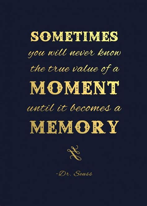 memories quotes dr seuss true value dr seuss and memories on pinterest