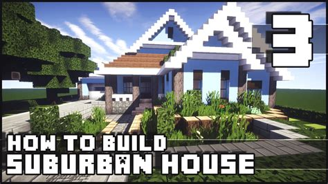 how to build your house minecraft how to build suburban house part 3