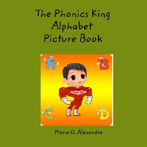 alphabet picture book the phonics king alphabet picture book blurb books
