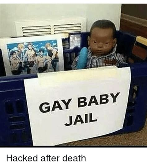 Gay Baby Meme - gay baby jail hacked after death baby it s cold outside