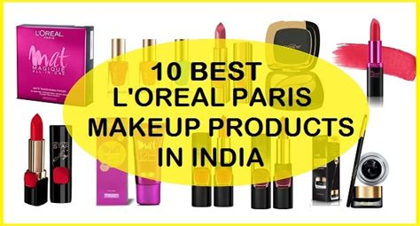 best loreal makeup products 10 top best l oreal makeup products in india with