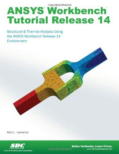 ansys work bench ansys tutorial release 14 structural thermal analysis using the ansys mech ebay