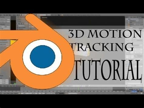 tutorial blender motion tracking 12 best images about motion tracking on pinterest a well