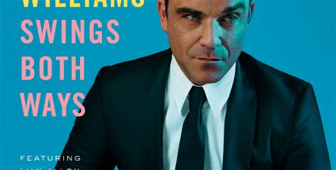 robbie williams swing robbie williams swings both ways euroradio fm