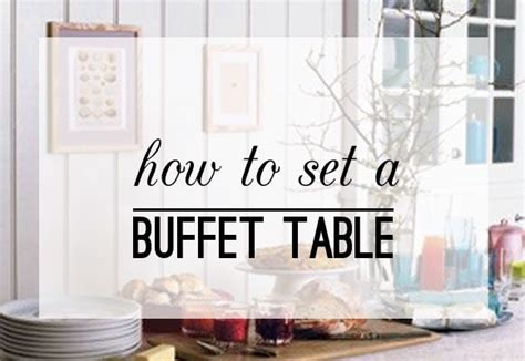 how to set up a buffet table how to set up a buffet table hostess with the mostess
