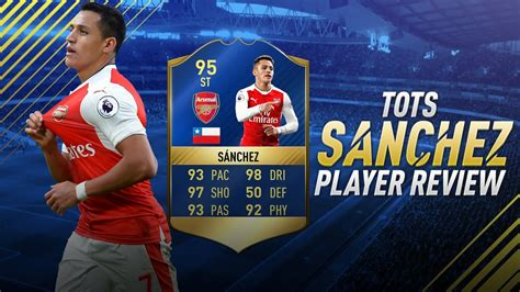 alexis sanchez fifa 18 review fifa 17 tots sanchez review fifa 17 95 team of the