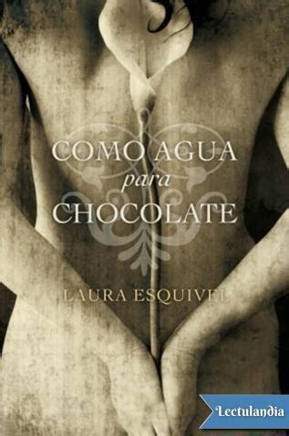 descargar el libro como agua para chocolate gratis en pdf como agua para chocolate laura esquivel descargar epub y pdf gratis lectulandia