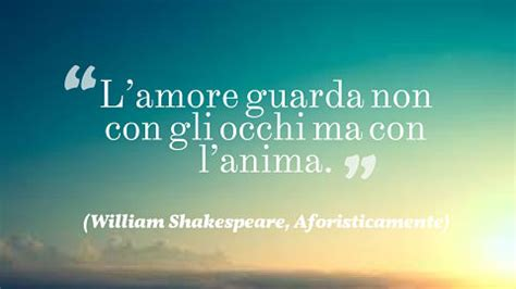 come posso far impazzire il mio ragazzo a letto le frasi pi 249 e famose di william shakespeare