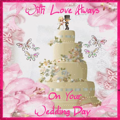 Wedding Greeting Animation by With Always On Your Wedding Day Free Wishes Ecards