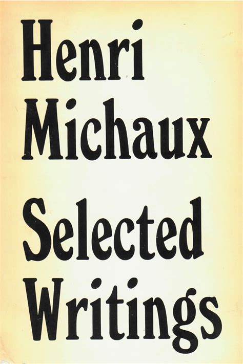 selected writings henri michaux hq pictures just look it