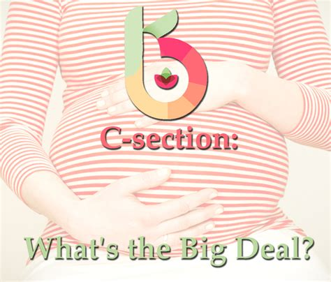 whats a c section c section what s the big deal kelly brogan md