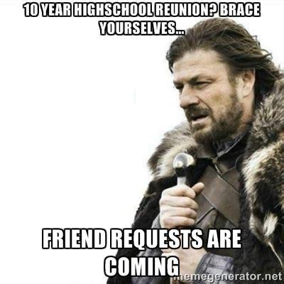 High School Reunion Meme - 54 best high school reunion memes images on pinterest