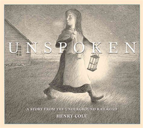 inference picture books unspoken a story from the underground railroad by henry