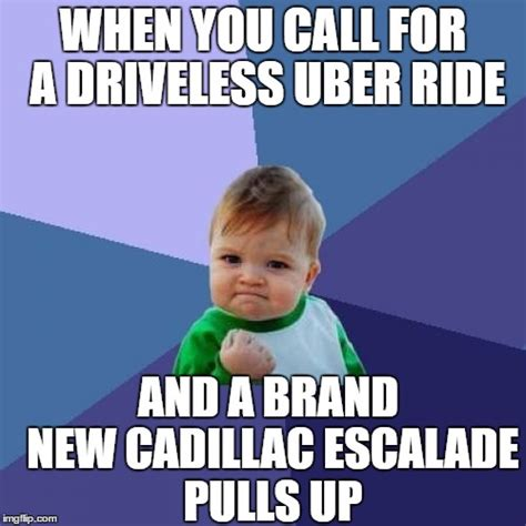 Meme Uber - driver less uber ride imgflip