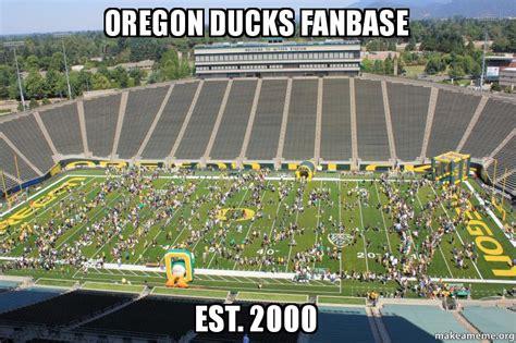 Oregon Ducks Meme - oregon ducks fanbase est 2000 make a meme