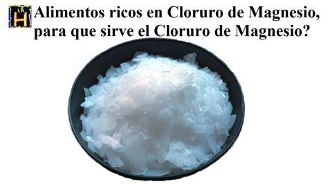 alimentos ricos en cloruro de magnesio   sirve el cloruro de magnesio youtube