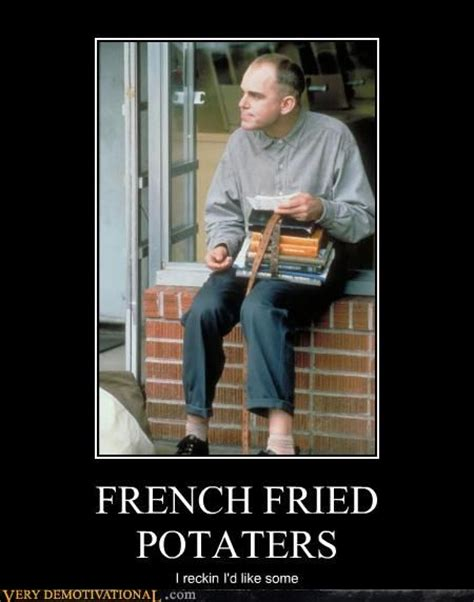 Slingblade Memes - french fried potaters french love him and movies