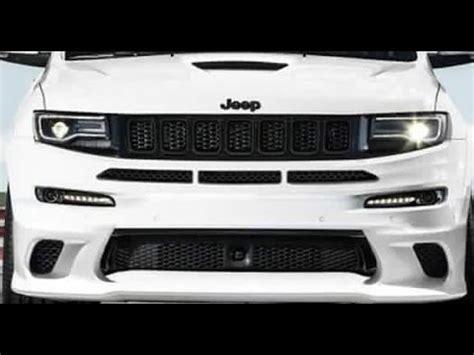 2017 jeep grand cherokee srt trackhawk hellcat youtube