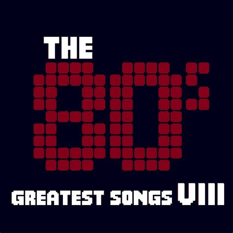S A Volume 8 vale treis reau the 80 s greatest songs volume 8