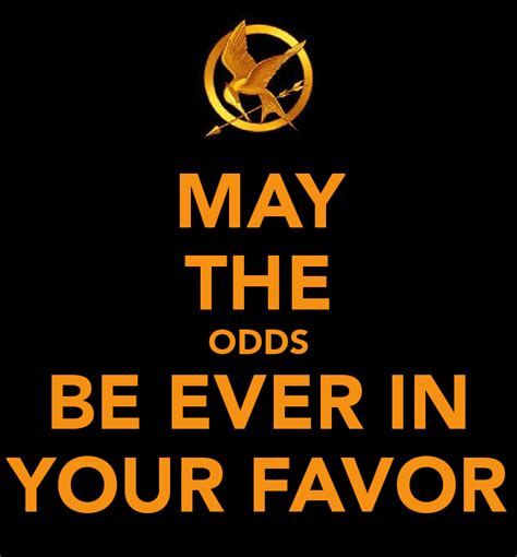 May The Odds Be Ever In Your Favor Meme - may the odds be ever in your favor poster cathy keep