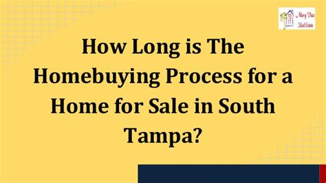 how long is the process of buying a house how long is the homebuying process for a home for sale in south ta