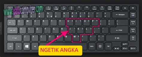 Keyboard Angka cara memperbaiki tombol keyboard laptop eror ngetik angka