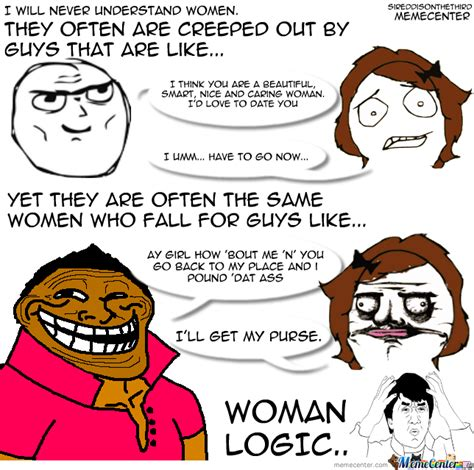 Women Logic Meme - woman logic by sireddisonthethird meme center