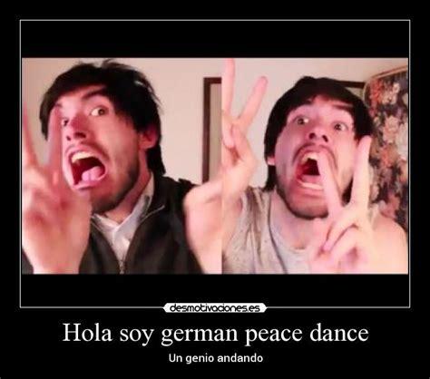 mensajes subliminales hola soy german hola soy german peace dance desmotivaciones