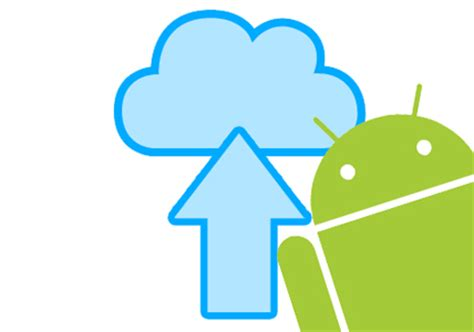 does android a cloud how to backup your android phone to the cloud