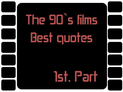 film quotes from the 90s 90 s movie quotes quotesgram