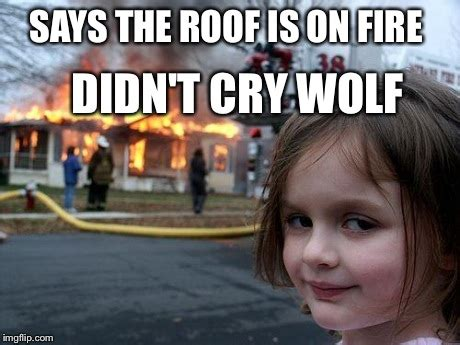 Girl House Fire Meme - disaster girl meme imgflip