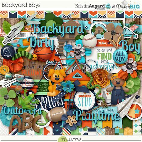 backyard boyz digital scrapbook kit backyard boys kristin aagard dream big