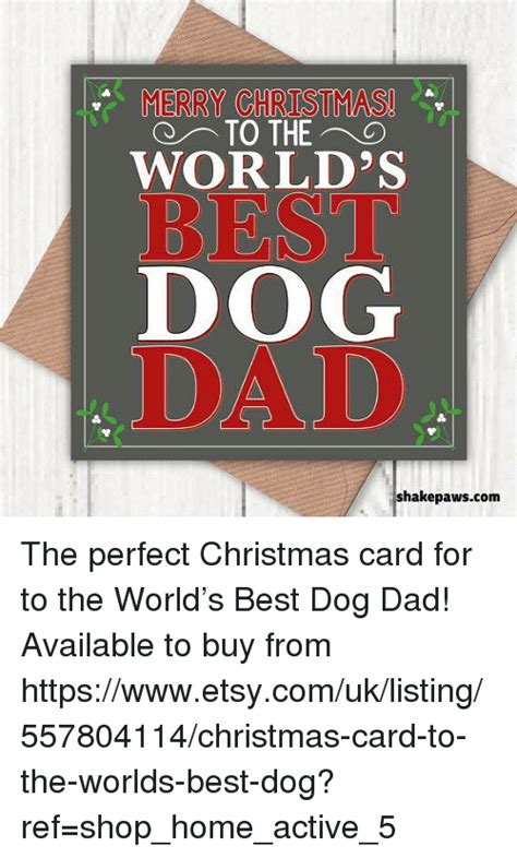 Christmas Card Meme - merry christmas world s best dog dad shakepawscom the perfect christmas card for to the world s
