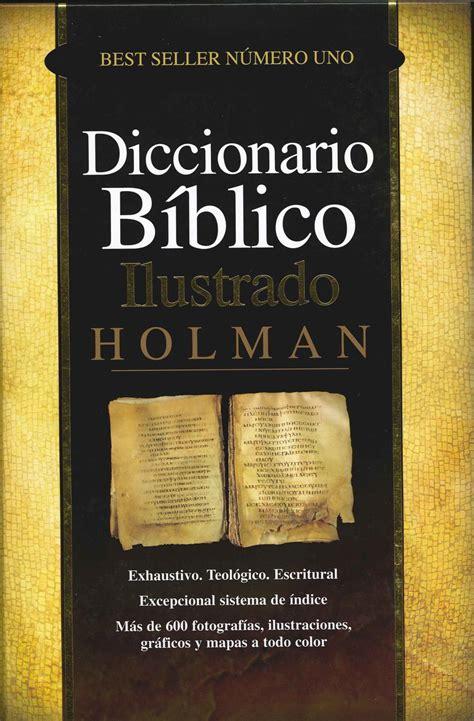 diccionario biblico ilustrado holman bosquejos biblicos seotoolnet com