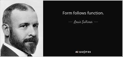design quotes form follows function louis sullivan quote form follows function