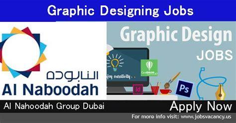 design management jobs in dubai multimedia graphic designing jobs in al nahoodah group dubai