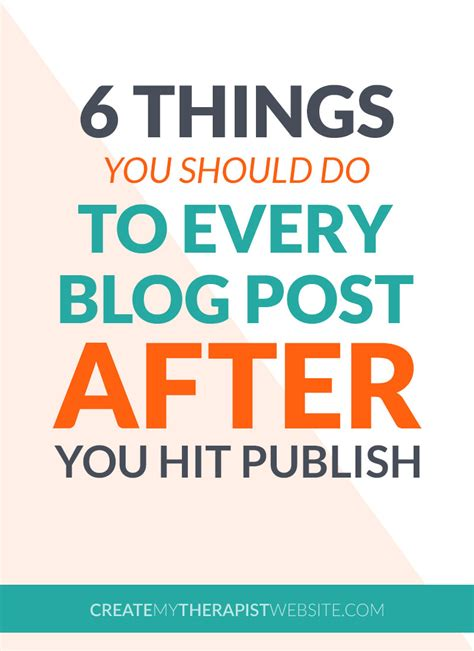 Things You Should Do by Blogging For Therapists 6 Things You Should Do After You