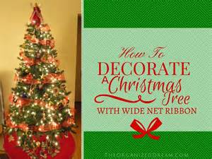 How to decorate a christmas tree with wide mesh ribbon the organized